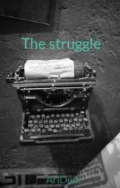 The struggle by AriDear