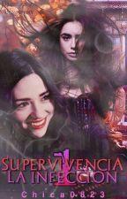 Supervivencia l:La infeccion by Chica0823