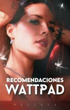 Recomendaciones Wattpad. by Mostrya