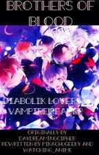 Brothers of Blood: Diabolik LoversxVampire!Reader by PikachuGeeky