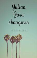 Julian Jara Imagines by XkeyoflifeX