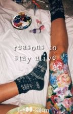 || reasons to stay alive || by 1-800-salem