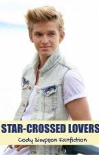 Star-crossed lovers~Cody Simpson fan fiction by Storyteller_fairy