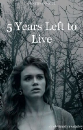 Five Years Left to Live by obviouslyaweasley
