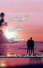 Laugh, Love, Leave by dillamaudy