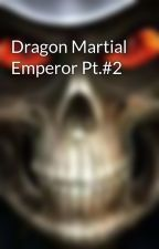 Dragon Martial Emperor Pt.#2 by chezhawk15