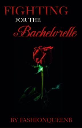 Fighting for the Bachelorette   ROLEPLAY   8/10 Male Spots  by FashionQueenB