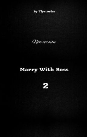 Marry With Boss 2 by tiystories