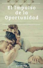 El Impulso de la Oportunidad by xxgirlcxx