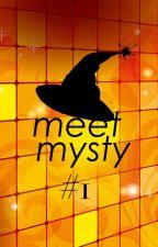 Meet Mysty #1 by Mystynytes