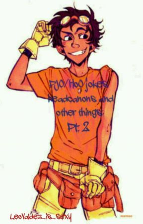 PJO/HoO jokes, headcanons, and other things: Pt 2 by LeoValdez_is_sexy