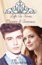 Life as fives, Maxon & America by Maxerica3