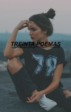 treinta poemas: a él, a ti, a mí. by rebelate