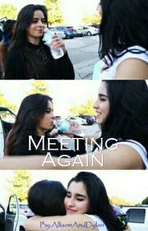 Meeting Again (Camren) by AllisonAndDylan
