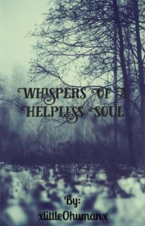 Whispers of a helpless soul  by xlittle0humanx