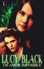 lucy black- un amor imposible *# 1* by sofiavallejos