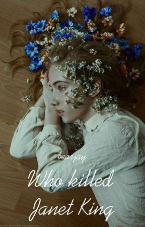 Who killed janet king by bearjay