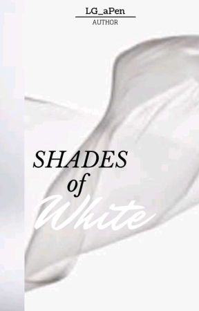 SHADES SERIES 1: Shades of White by LG_aPen