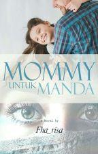 Mommy Untuk Manda by Ulfhastories