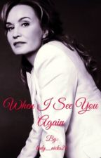 When I See You Again by lady_nicks24