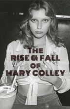 The Rise and Fall of Mary Colley by pickpickpick