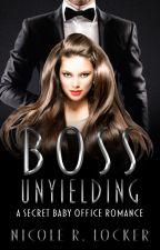 Boss Unyielding by Nicolette0223