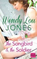 The Songbird and the Soldier by WendyLouJones