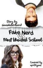 Fake Nerd Vs Most Wanted School by sianidaberkarat