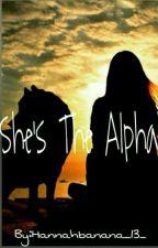 She's The Alpha by Hannahbanana_13_