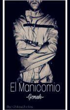 El Manicomio (Gonuh) by ChikisChokis