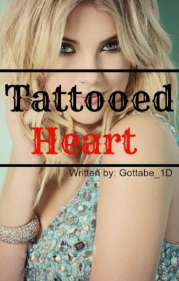 Tattooed Heart (One Direction Fanfic) by Gottabe_1D