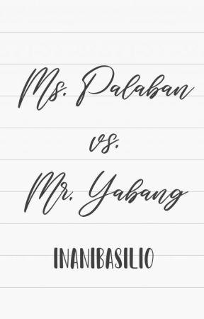 Ms. Palaban VS. Mr. Yabang by sushiXkimchi