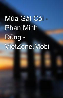 Mùa Gặt Cói - Phan Minh Dũng - VietZone.Mobi