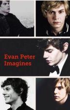 Evan Peter Imagines  by HarmonySymonds