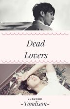 ✡ Dead Lovers 『 Yugkook 』 Got7 ⇞ Bts ✡ by IrasemaOrtiz5
