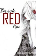 Brick Red Lips (One Shot) by shielaumalii