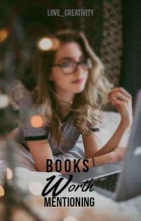 Books Worth Mentioning by love_creativity