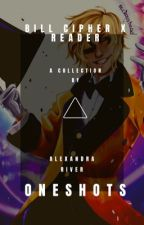 Bill Cipher x Reader One Shots by Away_from_My_Reality