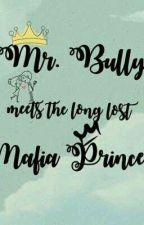 Mr. Bully meets the long lost Mafia Princess by aicelmaefello