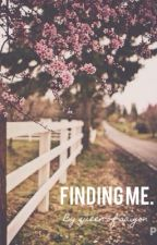 Finding Me. (ON HOLD) by queen-of-saigon