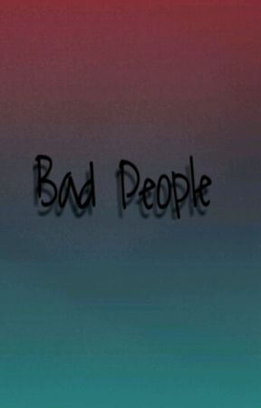 Bad People by ArolovesBlue
