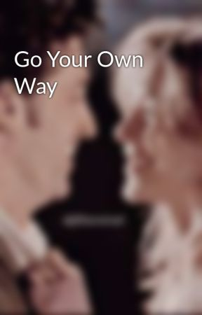Go Your Own Way  by JLLover