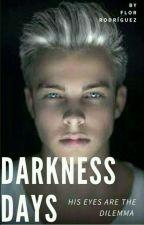 Darkness Days. by KittenDM2