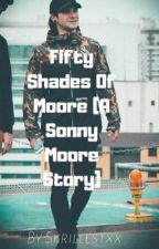 Fifty Shades of Moore (Skrillex xxx fanfic) by xxSkrillestxx