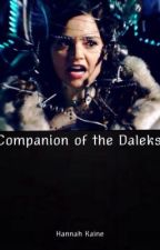 Companion of the Daleks - A Doctor Who/Dalek fanfic by hanrk_