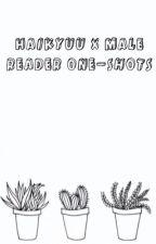 Haikyuu x Male Reader One-Shots  by lovebugnishi