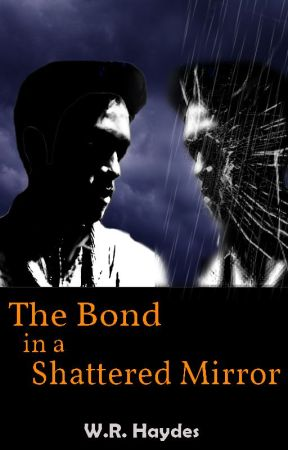 The Bond in a Shattered Mirror by HaydesWR
