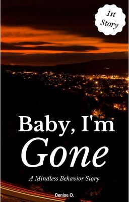 Baby, I'm Gone (A Mindless Behavior Story)