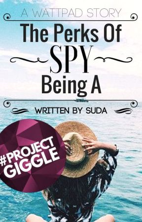 The Perks of Being A Spy by SudharsanaJagatheesh