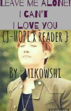leave me alone ! I cant i love you (jhope x reader) by mikowshi